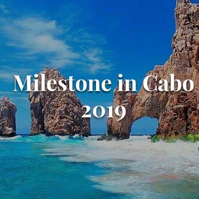 Milestone in Cabo May 2019