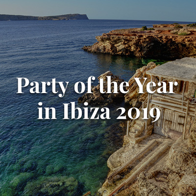 Party of the Year in Ibiza 2019
