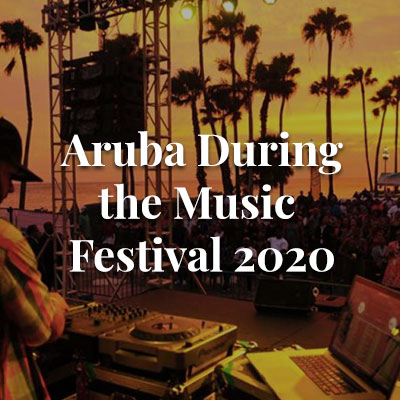 Aruba During the Music Festival 2020