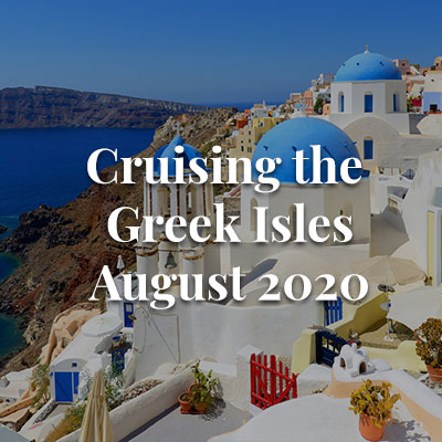 Cruising the Greek Isles - August 2020