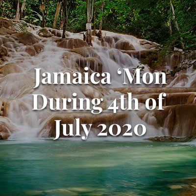 Jamaica 'Mon During the 4th of July 2020