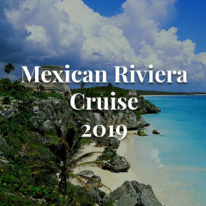 7-Day Mexican Riviera Cruise