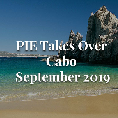 PIE Takes Over Cabo - September 2019
