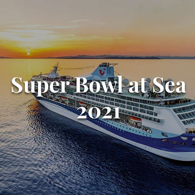 Super Bowl at Sea 2021