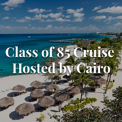 Class of 85 Cruise - Hosted by Cairo