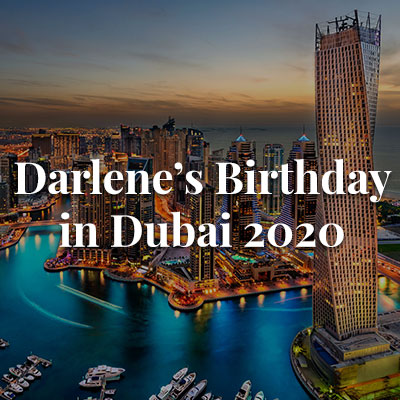 Darlene's Birthday in Dubai 2020