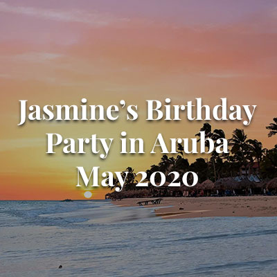 Jasmine's Birthday Party in Aruba - May 2020