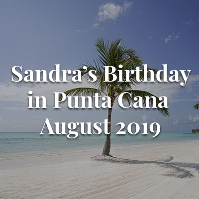 Sandra's Birthday in the DR - August 2019